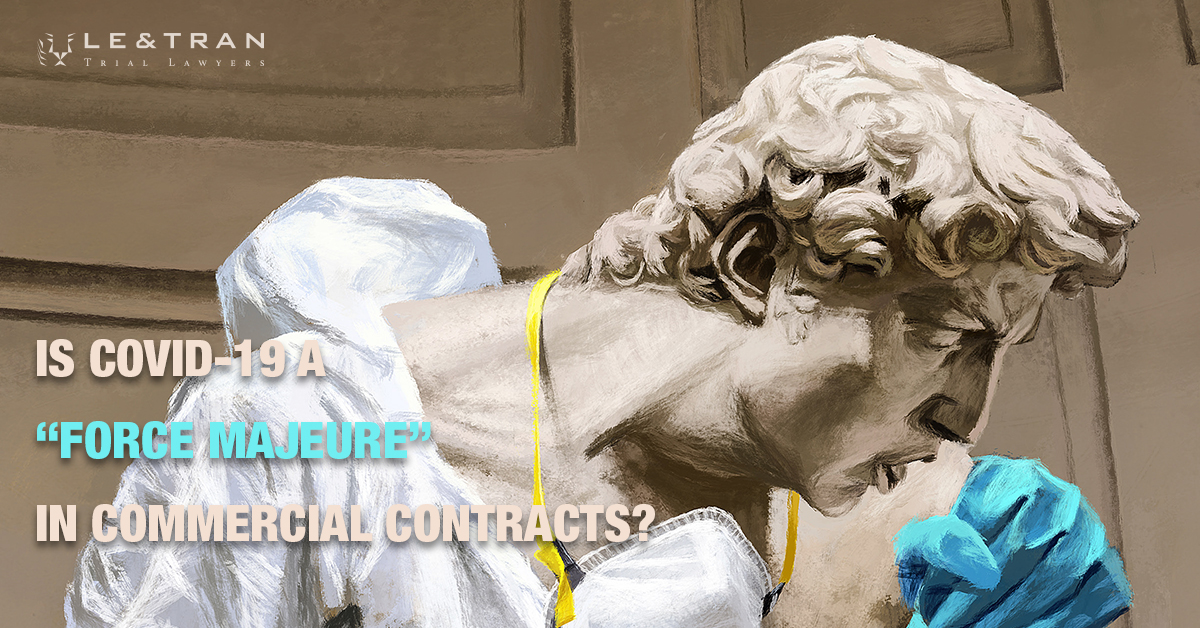"""Is Covid-19 a """"Force Majeure"""" in commercial contracts?"""